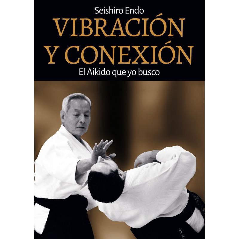 LIBRO : Vibracion y Conexion. El Aikido que yo busco